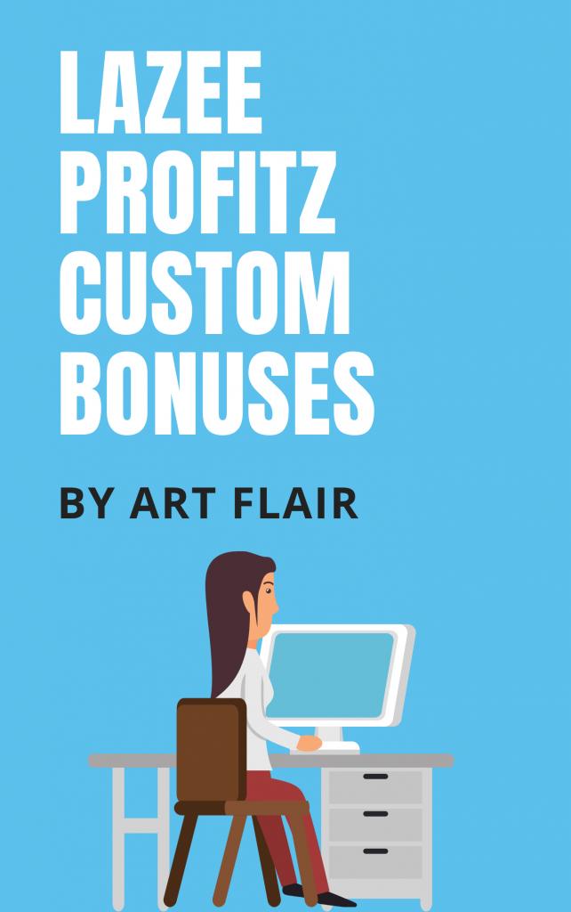 Lazee Profitz Review and Custom Bonus