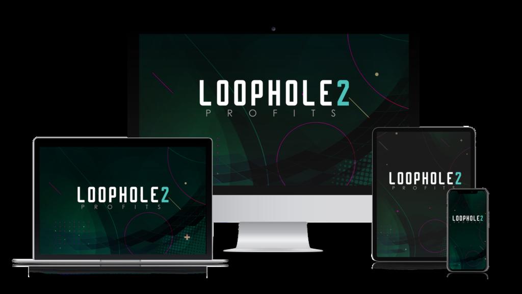 Loophole 2 Profits Review Bonus