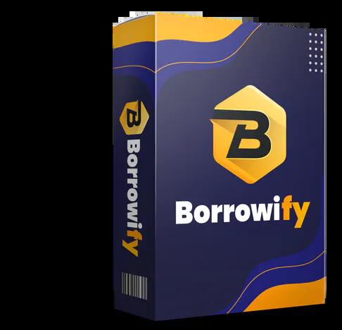 Borrowify Review Bonus